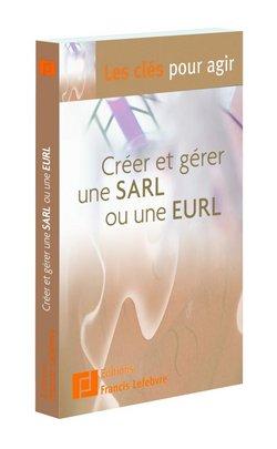 Créer et gérer une SARL ou une EURL