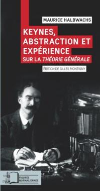 KEYNES, ABSTRACTION et EXPERIENCE Sur la Théorie Générale