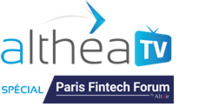 Althéa TV sera les 25 & 26 janvier 2017 au Paris Fintech Forum !