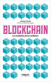 Blockchain, la révolution de la confiance (Eyrolles)