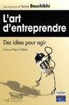 L'art d'entreprendre - Des idées pour agir par Hamid Bouchikhi