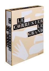 LE CORBUSIER : LE GRAND
