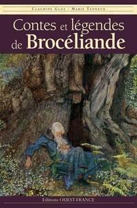 Contes et légendes de Brocéliande - Claudine Glot et Marie Tanneux