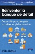 Réinventer la banque de détail de Philippe De Backer, Paul  de Leusse, Nicolas Lioliakis