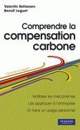 Comprendre la compensation carbone de Valentin Bellassen, Benoît  Leguet