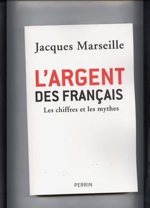 L'ARGENT DES FRANÇAIS - Jacques MARSEILLE