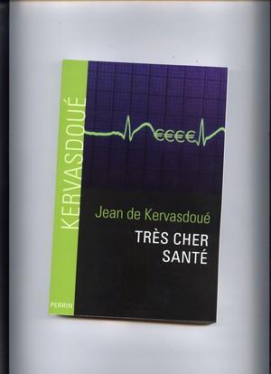 TRES CHER SANTE par Jean de KERVASDOUE