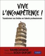 Vive l'incompétence -Transformer ses limites en talents professionnels - Sanjy Ramboatiana, Christophe Roux-Dufort