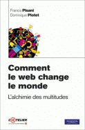 Comment le web change le monde - L'alchimie des multitudes - Francis Pisani, Dominique Piotet