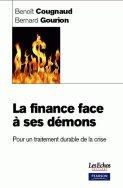 La finance face à ses démons - Pour un traitement durable de la crise - Benoît  Cougnaud, Bernard Gourion