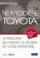 Le modèle Toyota -14 principes qui feront la réussite de votre entreprise de Jeffrey Liker