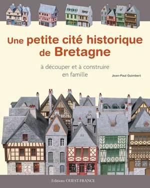 Une petite cité historique de Bretagne à découper de Jean-paul Guimbert
