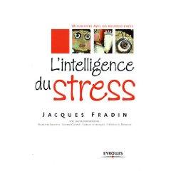 L'intelligence du stress de Jacques Fradin