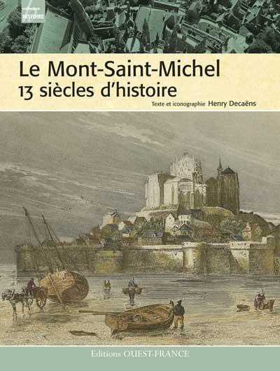 Le Mont Saint-Michel, 13 siècles d'histoire