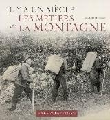 Il y a un siècle... les métiers de la montagne