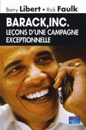 Barack Inc. - Leçons d'une campagne exceptionnelle -  Barry Libert, Rick Faulk