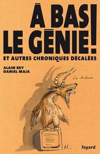 A bas le génie ! de Daniel Maja,  Alain Rey