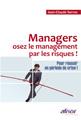 Managers, osez le management par les risques ! Pour réussir en période de crise !