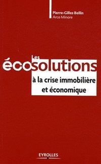 Les écosolutions à la crise immobilière et économique par Pierre-Gilles Bellin