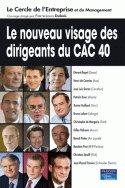Le nouveau visage des dirigeants du CAC 40 - Le Cercle de l'Entreprise