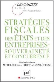Stratégies fiscales des états et des entreprises : souveraineté et concurrences