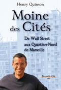 Moine des Cités - De Wall Street aux Quartiers-Nord de Marseille