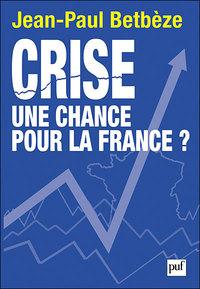 Crise, une chance pour la France ? de Jean-Paul Betbeze