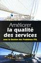 Améliorer la qualité des services - Avec la Gestion des Problèmes ITIL de Hamilton Mann