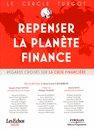 Repenser la planète finance - Regards croisés sur la crise financière