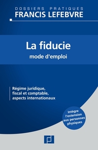Fiducie : mode d'emploi - Editions Francis Lefebvre