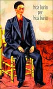 Frida Kahlo par Frida Kahlo présenté par Raquel Tibol