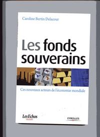 Les fonds souverains - Ces nouveaux acteurs de l'Economie Mondiale