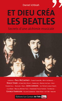 Et Dieu créa les Beatles Secrets d'une alchimie musicale