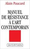 Art contemporain : Manuel de résistance