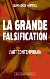 L'art contemporain : La Grande falsification