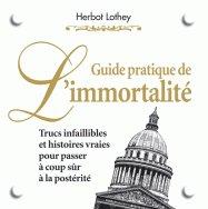 Guide pratique de l'immortalité
