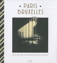 Paris - Bruxelles, deux siècles d'affinités architecturales