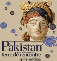 Pakistan terre de rencontre - Les arts de Gandhara