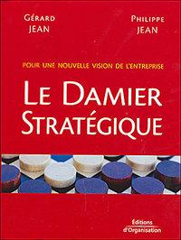Le damier stratégique - Pour une nouvelle vision de l'entreprise