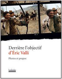 Derrière l'objectif d'Éric Valli