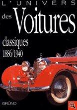 L'univers des voitures classiques 1886/1940