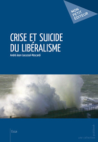 Crise et suicide du libéralisme