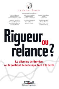 Rigueur ou relance - Le dilemme de Buridan ou la politique économique face à la dette