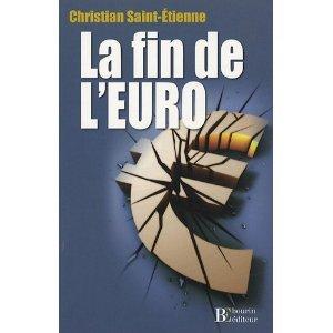 La fin de l'Euro - Christian Saint-Etienne