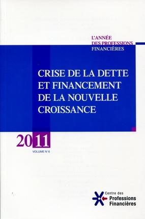 VIème édition de l'année des Professions Financières : Crise de la dette et financement de la nouvelle croissance