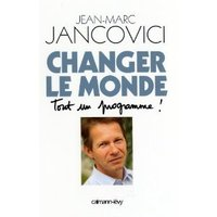 Changer le monde - Tout un programme !