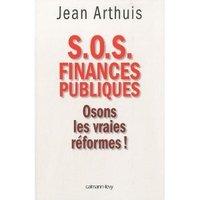 S.O.S Finances Publiques - Osons les vraies réformes