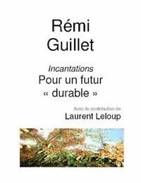E-book : Incantations pour un futur durable - Rémi Guillet