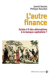 L'autre finance - Existe-t-il des alternatives à la banque capitaliste ?