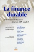 La finance durable - Une nouvelle finance pour le XXIème siècle